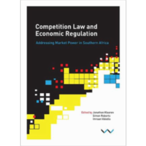 Competition Law and Economic Regulation : Addressing Market Power in Southern Af... icon
