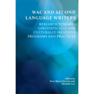 WAC and Second-Language Writers: Research Towards Linguistically and Culturally Inclusive Programs and Practices icon