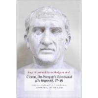 Cicero, On Pompey's Command (De Imperio), 27-49. Latin Text, Study Aids with Vocabulary, Commentary, and Translation icon