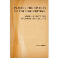 Placing the History of College Writing: Stories from the Incomplete Archive icon