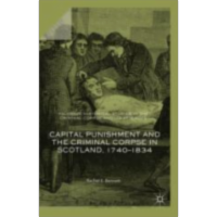 Capital Punishment and the Criminal Corpse in Scotland, 1740–1834 | SpringerLink icon