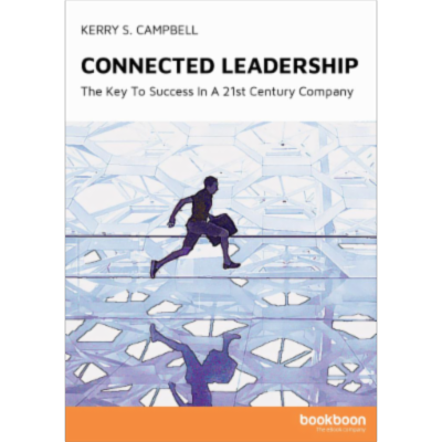 Connected Leadership: The Key To Success In A 21st Century Company