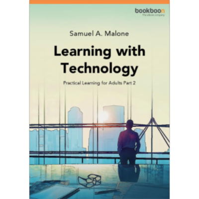 Learning with Technology-  Practical Learning for Adults Part 2