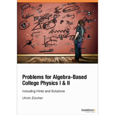 Problems for Algebra-Based College Physics I &; II Including Hints and Solutions icon