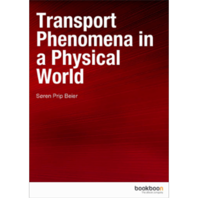 Transport Phenomena in a Physical World
