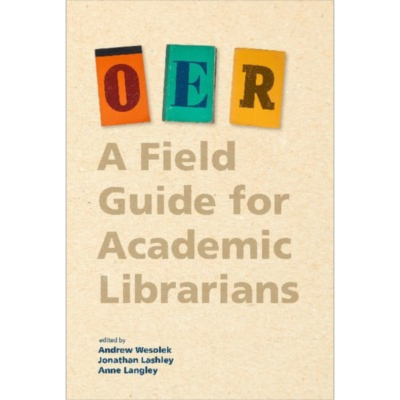 OER: A Field Guide for Academic Librarians icon