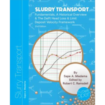 Slurry Transport: Fundamentals, A Historical Overview & The Delft Head Loss & Limit Deposit Velocity Framework 2nd Edition							| TU Delft Open Textbooks