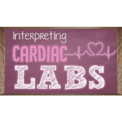 Cardiac Lab Interpretation (Troponin, CK, CK-MB, and BNP)
