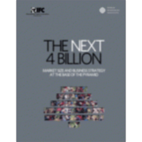 The Next 4 Billion: Market Size and Business Strategy at the Base of the Pyramid