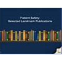 Patient Safety:  Selected Landmark Publications icon