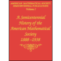 Volume I: A Semicentennial History of the American Mathematical Society, 1888--1938 icon