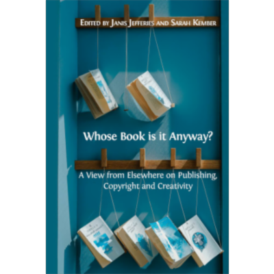 Whose Book is it Anyway? A View From Elsewhere on Publishing, Copyright and Creativity icon