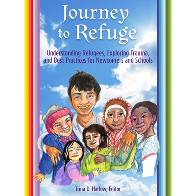 Journey to Refuge: Understanding Refugees, Exploring Trauma, and Best Practices for Newcomers and Schools icon