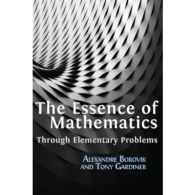 The Essence of Mathematics Through Elementary Problems