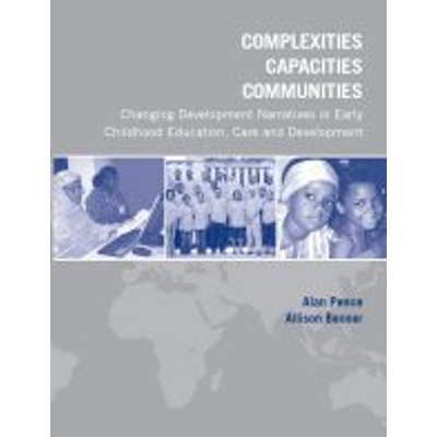 Complexities, Capacities, Communities: Changing Development Narratives in Early Childhood Education, Care and Development