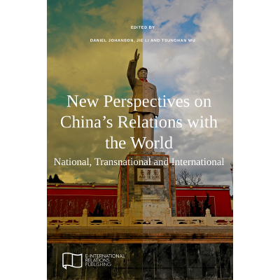 New Perspectives on China's Relations with the World: National, Transnational and International icon