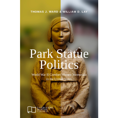 Park Statue Politics: World War II Comfort Women Memorials in the United States icon