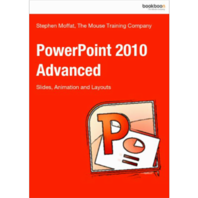 PowerPoint 2010 Advanced - Slides, Animation and Layouts