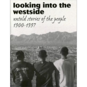 Looking into the Westside: Untold Stories of the People, 1900-1997 icon