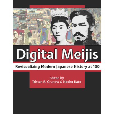Digital Meijis Revisualizing Modern Japanese History at 150