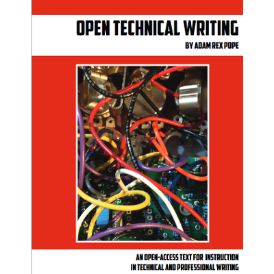 Open Technical Writing: An Open-Access Text for Instruction in Technical and Professional Writing