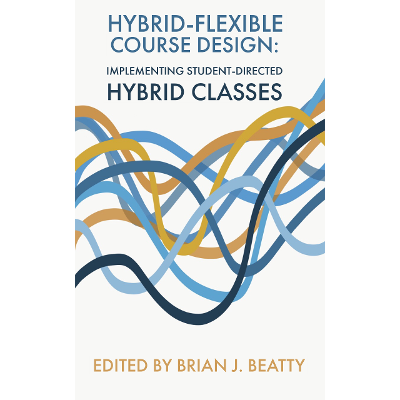 Hybrid-Flexible Course Design: Implementing student-directed hybrid classes