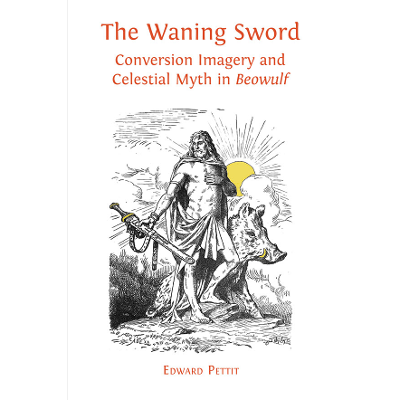 The Waning Sword: Conversion Imagery and Celestial Myth in 'Beowulf' icon