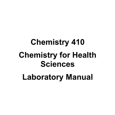 Chemistry for Health Sciences Lab Manual - Chem 410