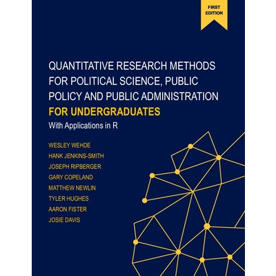 Quantitative Research Methods for Political Science, Public Policy and Public Administration for Undergraduates: 1st Edition With Applications in R icon