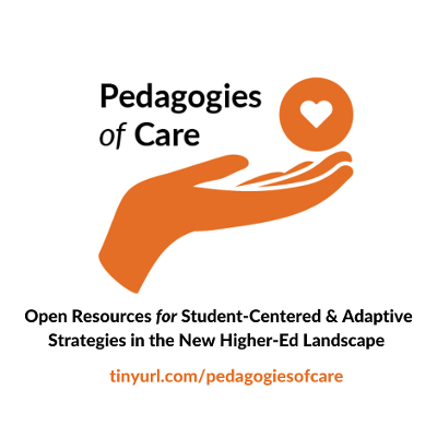 Pedagogies of Care: Open Resources for Student-Centered & Adaptive Strategies in the New Higher Ed Landscape icon