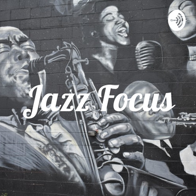 Jazz Focus • A podcast on Anchor icon