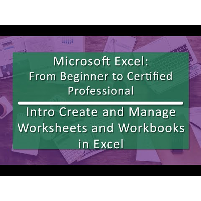 Unit 02 Create and Manage Worksheets and Workbooks in Excel (Playlist of 8 videos) icon