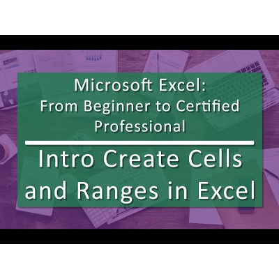 Unit 03 Create Cells and Ranges in Microsoft Excel (Playlist of 7 videos)