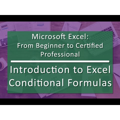 Unit 05 Excel Conditional Formulas (Playlist of 8 videos)