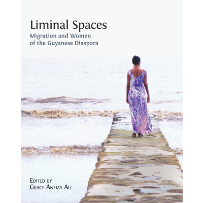 Liminal Spaces: Migration and Women of the Guyanese Diaspora icon