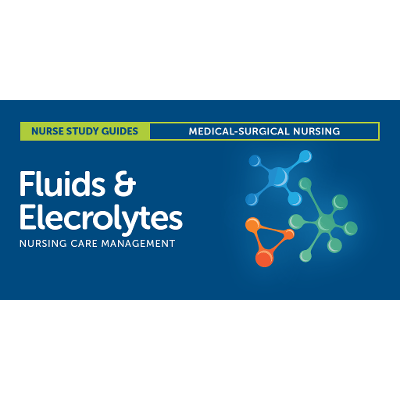 Fluids and Electrolytes Nursing Care Management and Study Guide icon