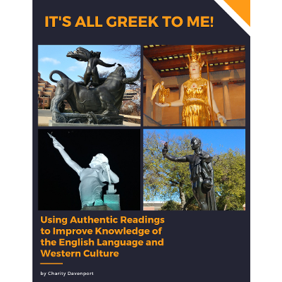 It's All Greek to Me! Using Authentic Readings to Improve Knowledge of the English Language and Western Culture