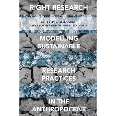 Right Research: Modelling Sustainable Research Practices in the Anthropocene icon