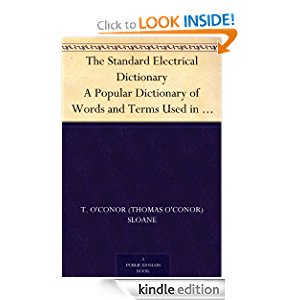 The Standard Electrical Dictionary A Popular Dictionary of Words and Terms Used in the Practice of Electrical Engineering icon