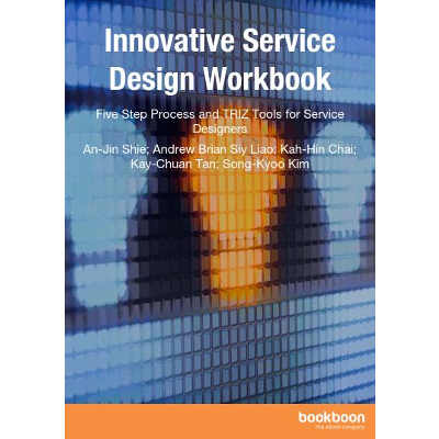 Innovative Service Design Workbook - Five Step Process and TRIZ Tools for Service Designers